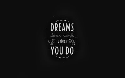 Dreams Dont Work Unless You Do, John C Maxwell, 4k, black background, motivation quotes, dreams quotes, inspiration