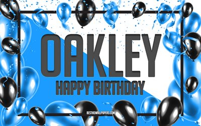Happy Birthday Oakley, Birthday Balloons Background, Oakley, wallpapers with names, Oakley Happy Birthday, Blue Balloons Birthday Background, greeting card, Oakley Birthday
