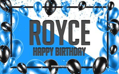 Happy Birthday Royce, Birthday Balloons Background, Royce, wallpapers with names, Royce Happy Birthday, Blue Balloons Birthday Background, greeting card, Royce Birthday