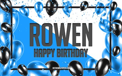 Happy Birthday Rowen, Birthday Balloons Background, Rowen, wallpapers with names, Rowen Happy Birthday, Blue Balloons Birthday Background, greeting card, Rowen Birthday