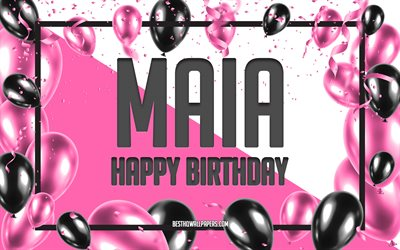 Happy Birthday Maia, Birthday Balloons Background, Maia, wallpapers with names, Maia Happy Birthday, Pink Balloons Birthday Background, greeting card, Maia Birthday