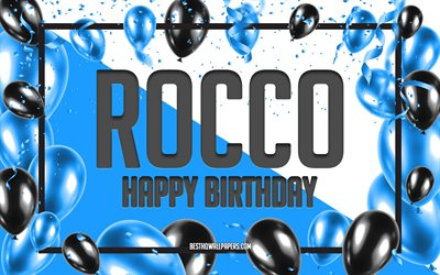 Happy Birthday Rocco, Birthday Balloons Background, Rocco, wallpapers with names, Rocco Happy Birthday, Blue Balloons Birthday Background, greeting card, Rocco Birthday