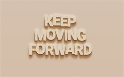 Keep moving forward, motivation quotes, creative art, wall texture, inspiration