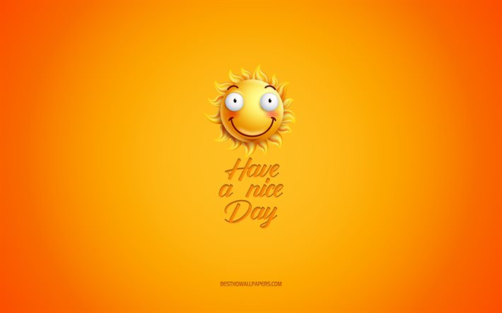 Have a nice day, motivation, inspiration, creative 3d art, smile icon, yellow background, mood concepts, day of wishes, positive wishes