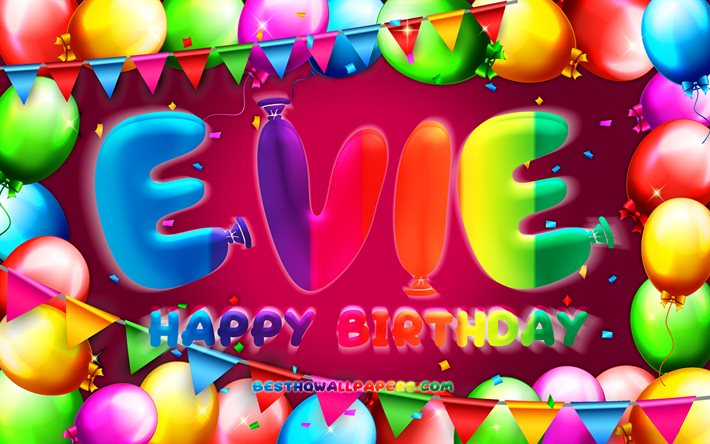 Happy Birthday Evie, 4k, colorful balloon frame, Evie name, purple background, Evie Happy Birthday, Evie Birthday, popular american female names, Birthday concept, Evie