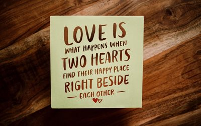 Love is what happens when two hearts find their happy place right beside each, love quotes, wooden background, romantic quotes