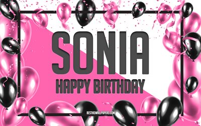 Happy Birthday Sonia, Birthday Balloons Background, Sonia, wallpapers with names, Sonia Happy Birthday, Pink Balloons Birthday Background, greeting card, Sonia Birthday