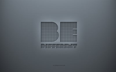 Be Different, gray creative background, gray paper texture, motivation, Be Different concepts