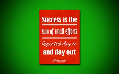 4k, Success is the sum of small efforts Repeated day in and day out, quotes about success, Robert Collier, orange paper, popular quotes, inspiration, Robert Collier quotes, business quotes