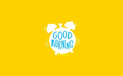 Good Morning, 4k, minimal, yellow backgrounds, creative, good morning concepts, alarm clock
