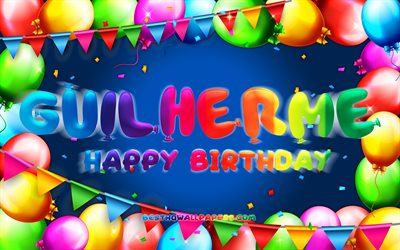 happy birthday guilherme, 4k, bunte ballon-rahmen, guilherme namen, blauer hintergrund, guilherme happy birthday, guilherme geburtstag, beliebte portugiesische männlichen namen, geburtstag-konzept, guilherme