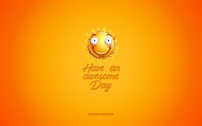Have an Awesome day, motivation, inspiration, creative 3d art, smile icon, yellow background, mood concepts, day of wishes, positive wishes