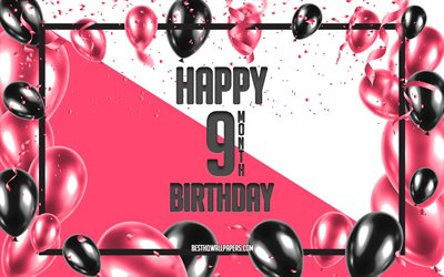 Download Wallpapers Happy 9 Month Birthday Birthday Balloons Background 9 Month Daughter Birthday Pink Balloons Birthday Background 9 Month Of My Little Girl Happy 9th Month Birthday 9th Month Birthday Happy Birthday