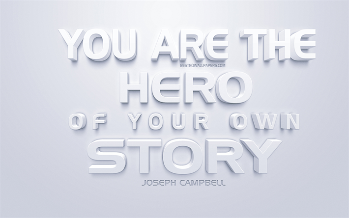 Download Wallpapers You Are The Hero Of Your Own Story Joseph