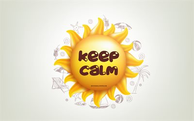 Keep Calm, 3D sun, positive quotes, 3D art, Keep Calm concepts, creative art, quotes about Keep Calm, motivation quotes