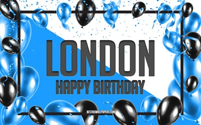 Happy Birthday London, Birthday Balloons Background, London, wallpapers with names, London Happy Birthday, Blue Balloons Birthday Background, greeting card, London Birthday