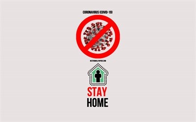 Stay Home, Coronavirus, COVID-19, methods against coronvirus, stay home concepts, Coronavirus warning signs, Coronavirus prevention