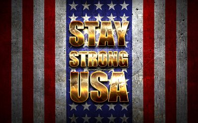 Stay Strong USA, coronavirus, support USA, american flag, artwork, American support, flag of USA, COVID-19, Stay Strong USA with flag