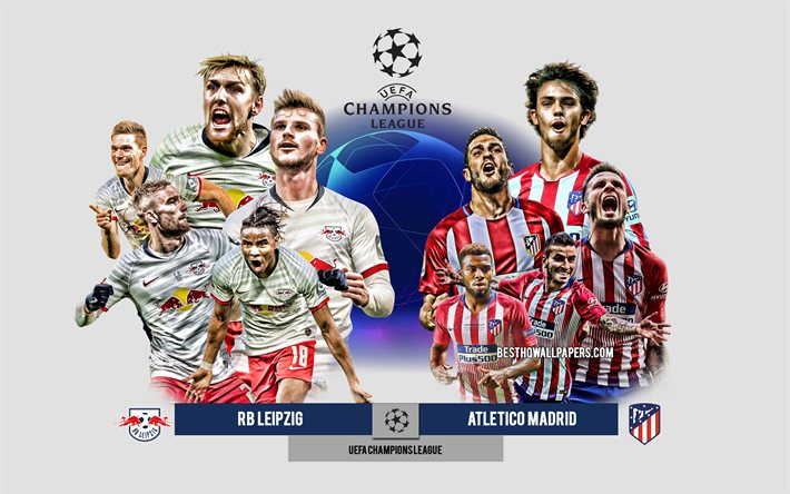 RB Leipzig vs Atletico Madrid, UEFA Champions League, Preview, promotional materials, football players, Champions League, football match, logos, Atletico Madrid, RB Leipzig