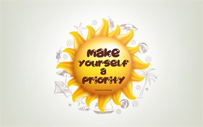 Make yourself a priority, 4k, 3D sun, positive quotes, 3D art, creative art, wish for a day, quotes about priority, motivation quotes
