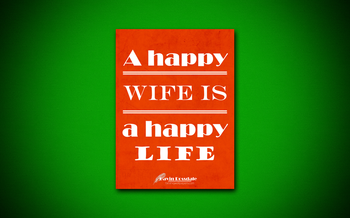 Download wallpapers 4k, A happy wife is a happy life, quotes ...