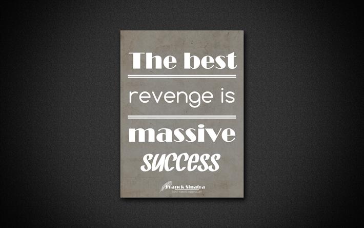 Download Wallpapers 4k The Best Revenge Is Massive Success Franck Sinatra Gray Paper Popular Quotes Inspiration Franck Sinatra Quotes Quotes About Success For Desktop Free Pictures For Desktop Free
