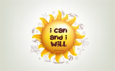 I can and I will, 3D sun, positive quotes, 3D art, I can and I will concepts, creative art, quotes about positive, motivation quotes