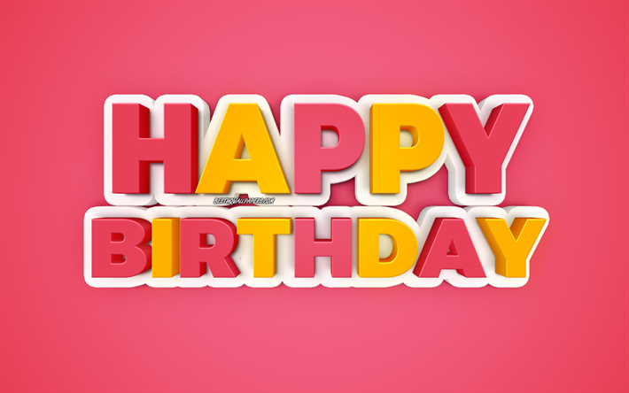 Happy birthday, pink background, 3d multicolored letters, 3d congratulation greeting card, Happy birthday greeting card