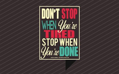 Dont stop when youre tired stop when youre done, Marilyn Monroe quotes, creative art, brown background, motivation quotes, inspiration