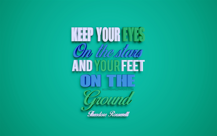 Download Wallpapers Keep Your Eyes On The Stars And Your Feet On The