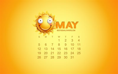 2019 May Calendar, creative art, yellow background, 3d sun emotion icon, calendar for May 2019, concepts, 2019 calendars, May