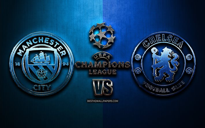Download Wallpapers Manchester City Fc Vs Chelsea Fc 2021 Final Champions League Metal Backgrounds Football Glitter Logo Manchester City Vs Chelsea Soccer Manchester City Fc Chelsea Fc For Desktop Free Pictures For