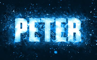 Happy Birthday Peter, 4k, blue neon lights, Peter name, creative, Peter Happy Birthday, Peter Birthday, popular american male names, picture with Peter name, Peter