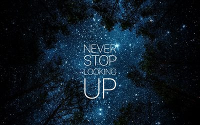 Motivation, never stop looking up, quotes, Night sky, stars