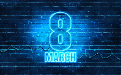 8 March blue sign, 4k, blue brickwall, International Womens Day, artwork, 8th of March, 8 March neon symbol, 8 March