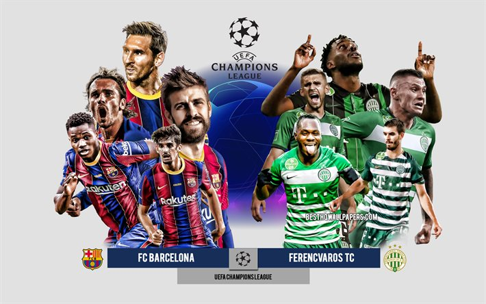 Download wallpapers FC Barcelona vs Ferencvaros, Group G, UEFA Champions  League, Preview, promotional materials, football players, Champions League,  football match, Ferencvaros, FC Barcelona for desktop free. Pictures for  desktop free