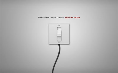 Sometimes I wish I could shut off my brain, switch, gray background, popular quotes, quotes about the rest
