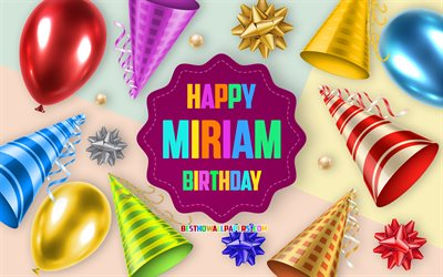 Happy Birthday Miriam, 4k, Birthday Balloon Background, Miriam, creative art, Happy Miriam birthday, silk bows, Miriam Birthday, Birthday Party Background