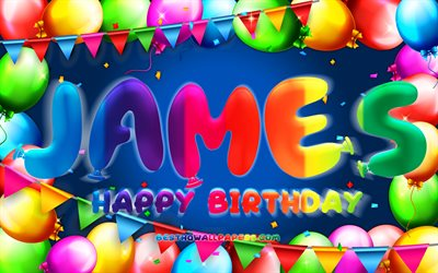 Happy Birthday James, 4k, colorful balloon frame, James name, blue background, James Happy Birthday, James Birthday, popular dutch male names, Birthday concept, James