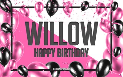 Happy Birthday Willow, Birthday Balloons Background, Willow, wallpapers with names, Willow Happy Birthday, Pink Balloons Birthday Background, greeting card, Willow Birthday