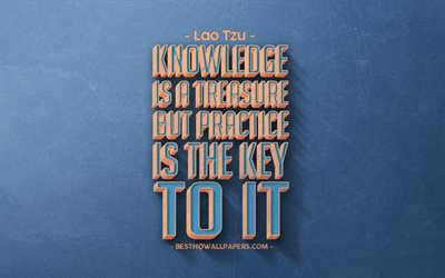 Knowledge is a treasure but practice is the key to it, Lao Tzu quotes, retro style, popular quotes, motivation, quotes about knowledge, inspiration, blue retro background, blue stone texture, Lao Tzu