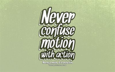 4k, Never confuse motion with action, typography, quotes about confuse, Benjamin Franklin, popular quotes, green retro background, inspiration