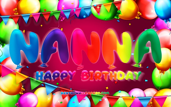 Download Wallpapers Happy Birthday Nanna 4k Colorful Balloon Frame Nanna Name Purple Background Nanna Happy Birthday Nanna Birthday Popular Danish Female Names Birthday Concept Nanna For Desktop Free Pictures For Desktop Free