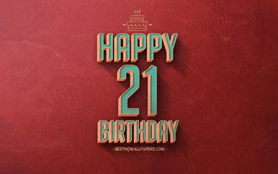 21st Happy Birthday, Red Retro Background, Happy 21 Years Birthday, Retro Birthday Background, Retro Art, 21 Years Birthday, Happy 21st Birthday, Happy Birthday Background