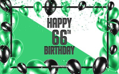 Happy 66th Birthday, Birthday Balloons Background, Happy 66 Years Birthday, Green Birthday Background, 66th Happy Birthday, Green black balloons, 66 Years Birthday, Colorful Birthday Pattern, Happy Birthday Background