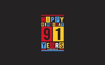 Happy 91 Years Birthday, Birthday Flat Background, 91st Happy Birthday, Creative Flat Art, 91 Years Birthday, Happy 91st Birthday, Colorful Abstraction, Happy Birthday Background