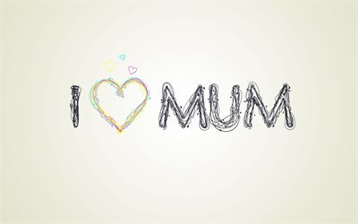 I love mum, creative, Mothers Day, minimal, Happy Mothers Day