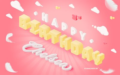 Happy Birthday Chelsea, 3d Art, Birthday 3d Background, Chelsea, Pink Background, Happy Chelsea birthday, 3d Letters, Chelsea Birthday, Creative Birthday Background